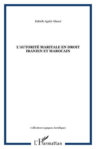 Couverture L'autorité maritale en droit iranien et marocain