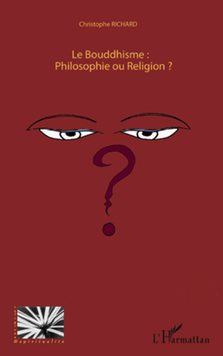 Couverture Le Bouddhisme : Philosophie ou Religion ?