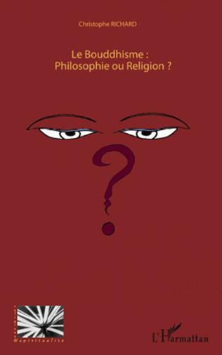 Couverture Le Bouddhisme : Philosophie ou Religion ?