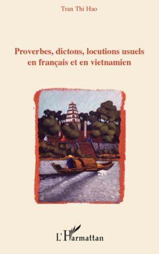 Couverture Proverbes, dictons, locutions usuels en français en en vietnamien