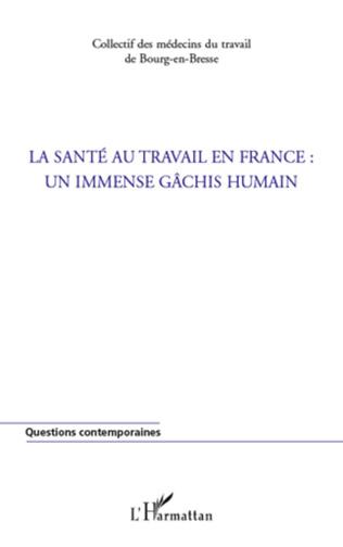 Couverture La santé au travail en France : un immense gâchis humain