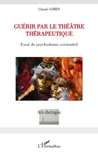 Couverture Guérir par le théâtre thérapeutique