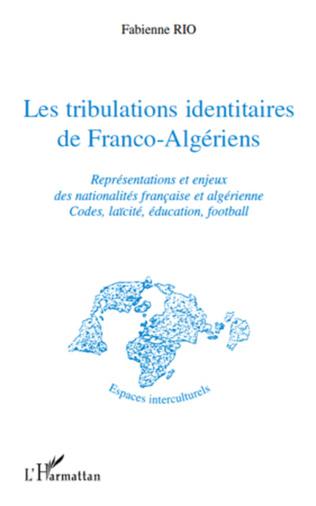 Couverture Les tribulations identitaires de Franco-Algériens