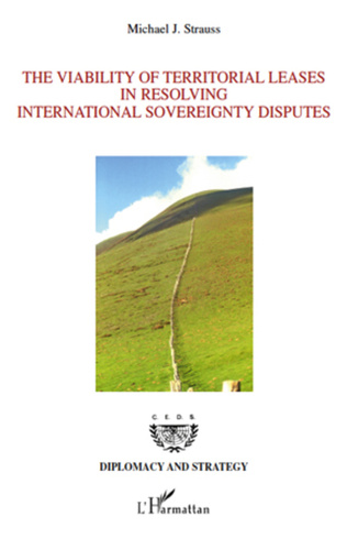 Couverture The Viability of Territorial Leases in Resolving International Sovereignty Disputes