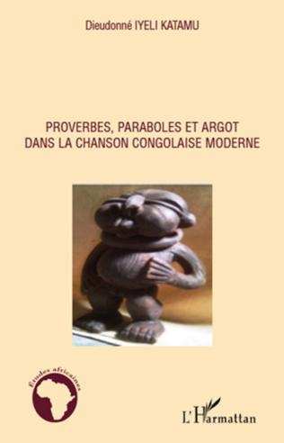 Couverture Proverbes, paraboles et argot dans la chanson congolaise moderne
