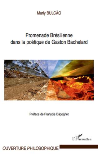 Couverture Promenade Brésilienne dans la poétique de Gaston Bachelard