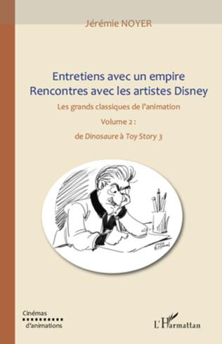 Couverture Entretiens avec un empire, rencontres avec les artistes Disney (volume II)