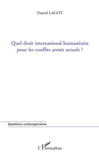 Couverture Quel droit international humanitaire pour les conflits armés actuels ?
