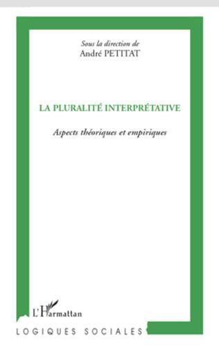 Couverture La pluralité interprétative, des fondements