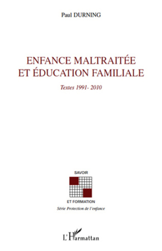 Couverture Enfance maltraitée et éducation familiale