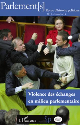 Couverture Violence des échanges en milieu parlementaire