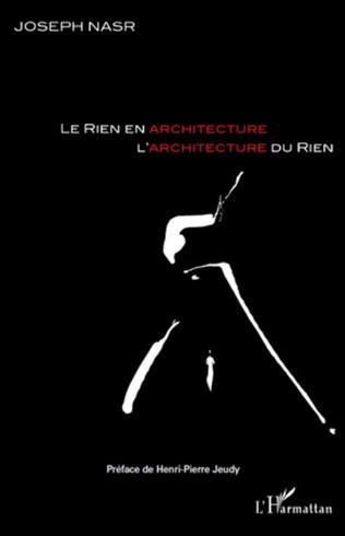 Couverture Le rien en architecture, l'architecture du rien