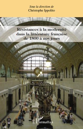 Couverture Résistances à la modernité dans la littérature française de 1800 à nos jours