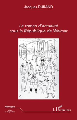 Couverture Le roman d'actualité sous la République de Weimar