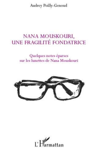 Couverture Nana Mouskouri, une fragilité fondatrice