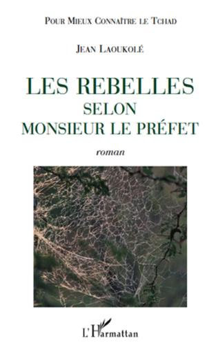 Couverture Les rebelles selon Monsieur le Préfet