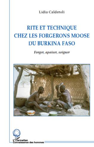 Couverture Rite et technique des forgerons moose du Burkina Faso