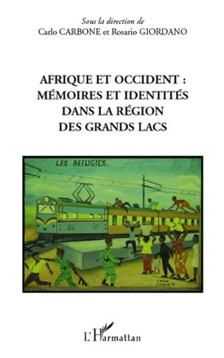 Couverture Afrique et occident : mémoires et identités dans la région des Grands Lacs