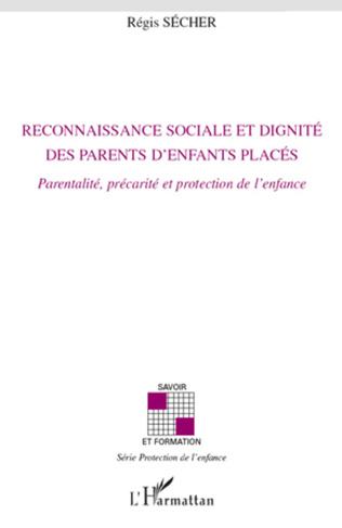Couverture Reconnaissance sociale et dignité des parents d'enfants placés