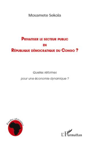 Couverture Privatiser le secteur public en république démocratique du Congo