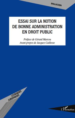 Couverture Essai sur la notion de bonne administration en droit public