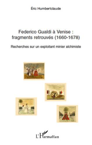 Couverture Federico Gualdi à Venise : fragments retrouvés (1660-1678)