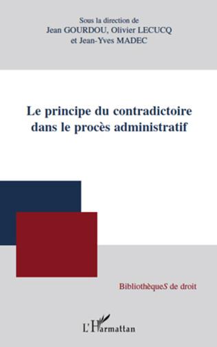 Couverture Le principe du contradictoire dans le procès administratif