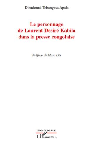 Couverture Le personnage de Laurent Désiré Kabila dans la presse congolaise