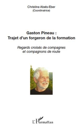 Couverture Gaston Pineau : trajet d'un forgeron de la formation