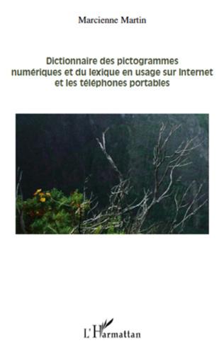 Couverture Dictionnaire des pictogrammes numériques et du lexique en usage sur internet et les téléphones portables