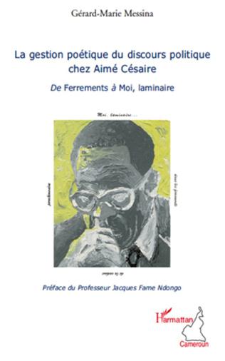 Couverture La gestion poétique du discours politique chez Aimé Césaire