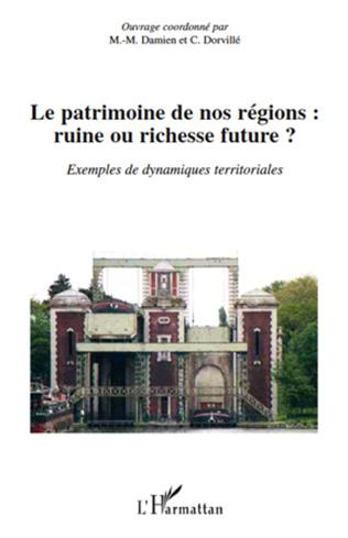 Couverture Le patrimoine de nos régions : ruine ou richesse future ?