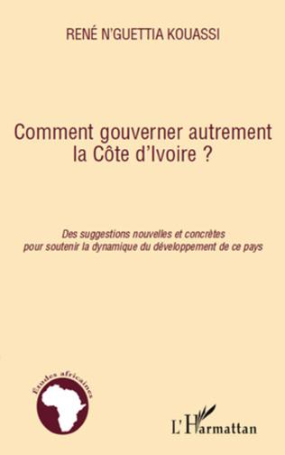 Couverture Comment gouverner autrement la Côte d'Ivoire ?