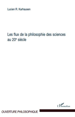 Couverture Les flux de la philosophie des sciences au 20ème siècle