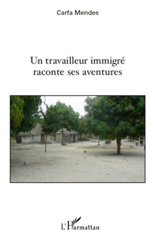 Couverture Un travailleur immigré raconte ses aventures
