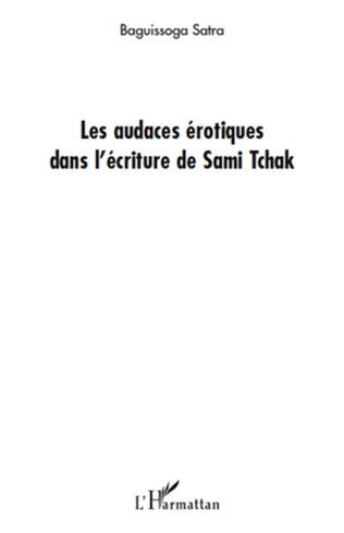 Couverture Les audaces érotiques dans l'écriture de Sami Tchak