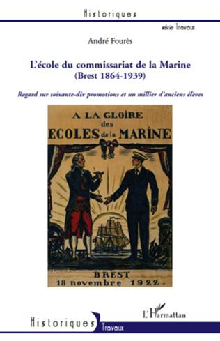 Couverture L'Ecole du Commissariat de la Marine (Brest 1864-1939)