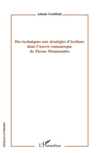 Couverture Des techniques aux stratégies d'écriture dans l'oeuvre romanesque de Tierno Monémembo