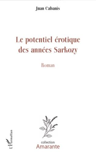 Couverture Le potentiel érotique des années Sarkozy