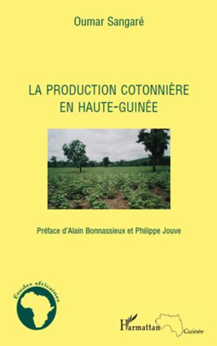 Couverture La production cotonnière en Haute-Guinée