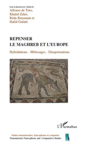 Couverture Repenser le Maghreb et l'Europe