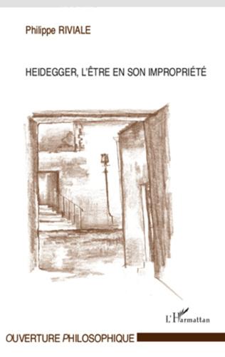Couverture Heidegger, l'être en son impropriété