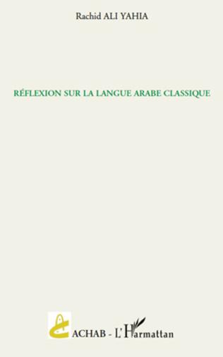 Couverture Réflexion sur la langue arabe classique