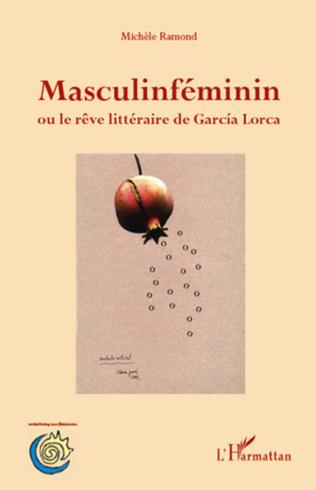 Couverture Masculinféminin ou le rêve littéraire de Garcia Lorca