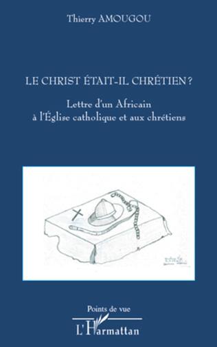 Couverture Le Christ était-il chrétien ?