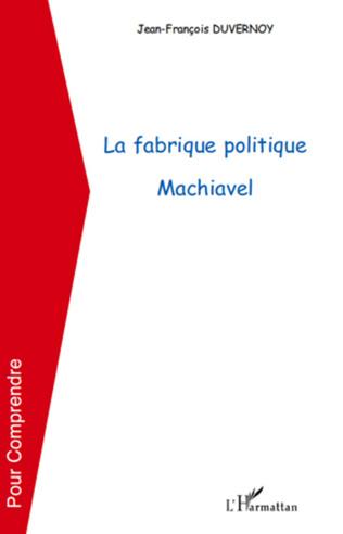 Couverture La fabrique politique Machiavel