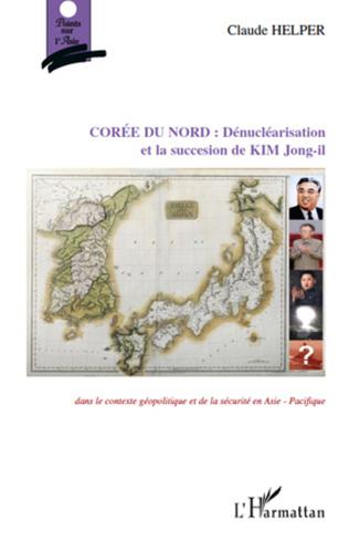 Couverture Corée du Nord : Dénucléarisation et la succession de KIM Jong-il