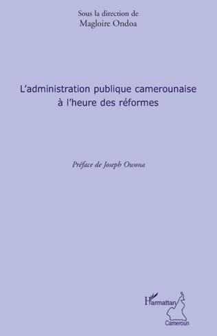 Couverture L'administration publique camerounaise à l'heure des réformes