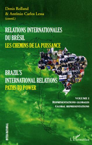 Couverture Relations internationales du Brésil, Les chemins de la Puissance (Volume I)