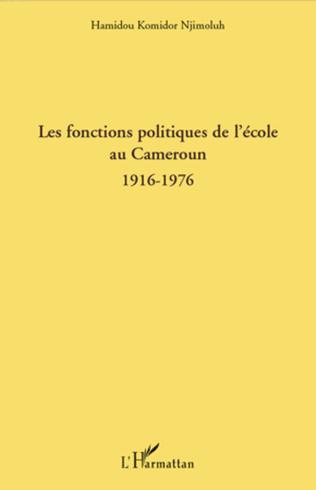 Couverture Les fonctions politiques de l'école au Cameroun